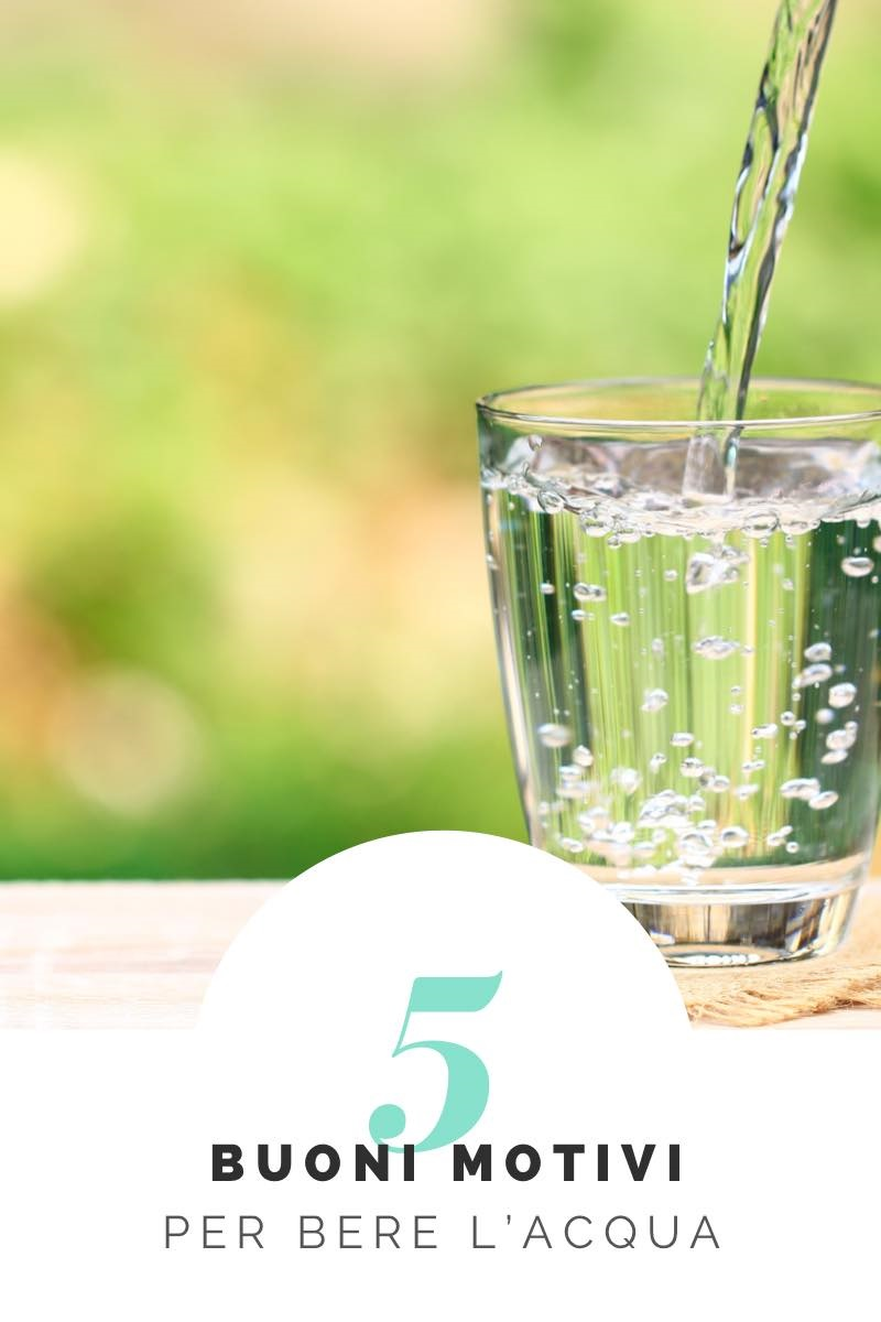 5 motivi per bere l'acqua